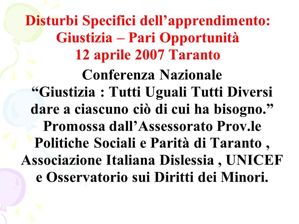 Disturbi Specifici dell'apprendimento: Giustizia – Pari Opportunità 12 aprile 2007 Taranto