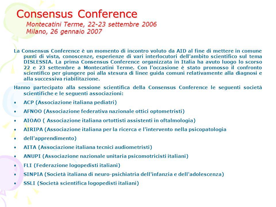 Consensus Conference Montecatini Terme, 22-23 settembre 2006 Milano, 26 gennaio 2007