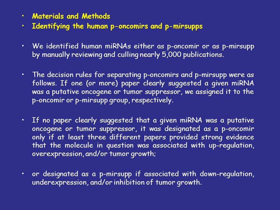 Materials and Methods Identifying the human p-oncomirs and p-mirsupps.