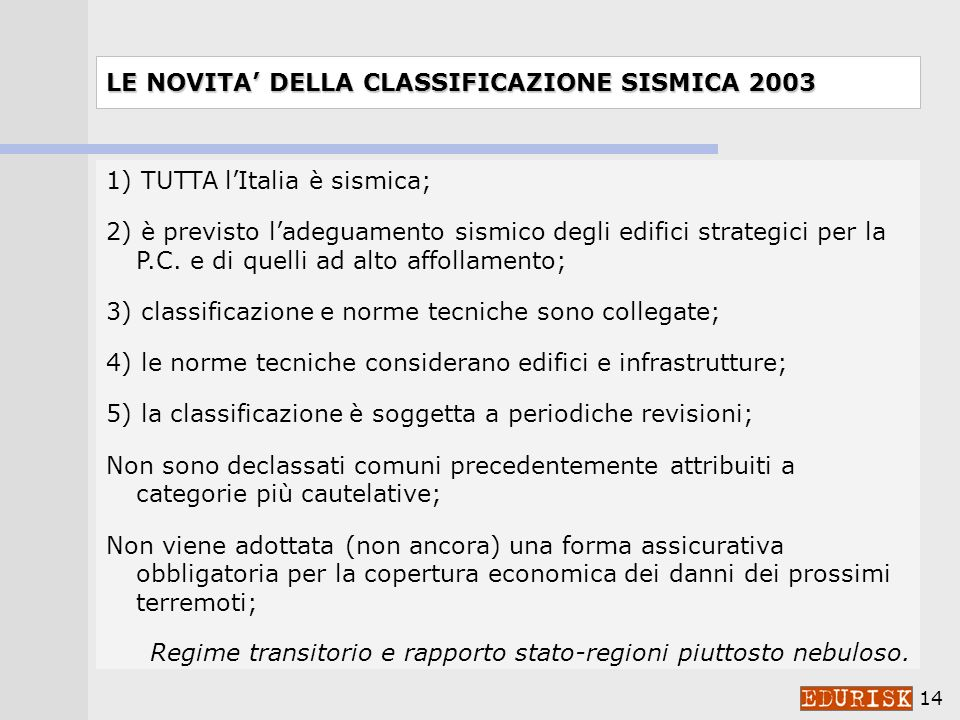 LE NOVITA' DELLA CLASSIFICAZIONE SISMICA 2003