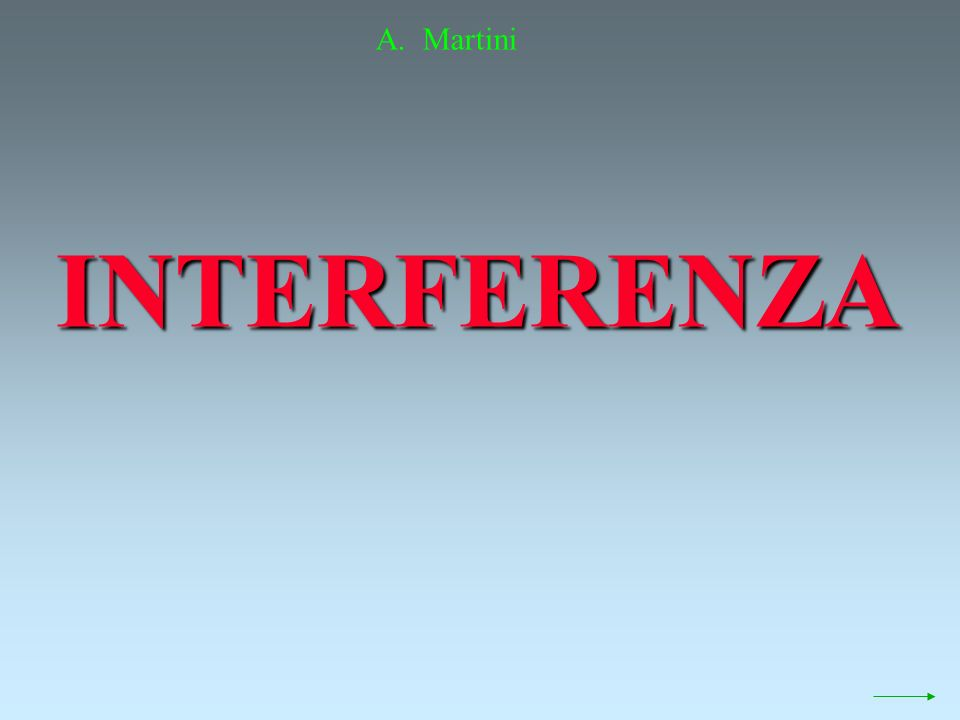 A. Martini INTERFERENZA