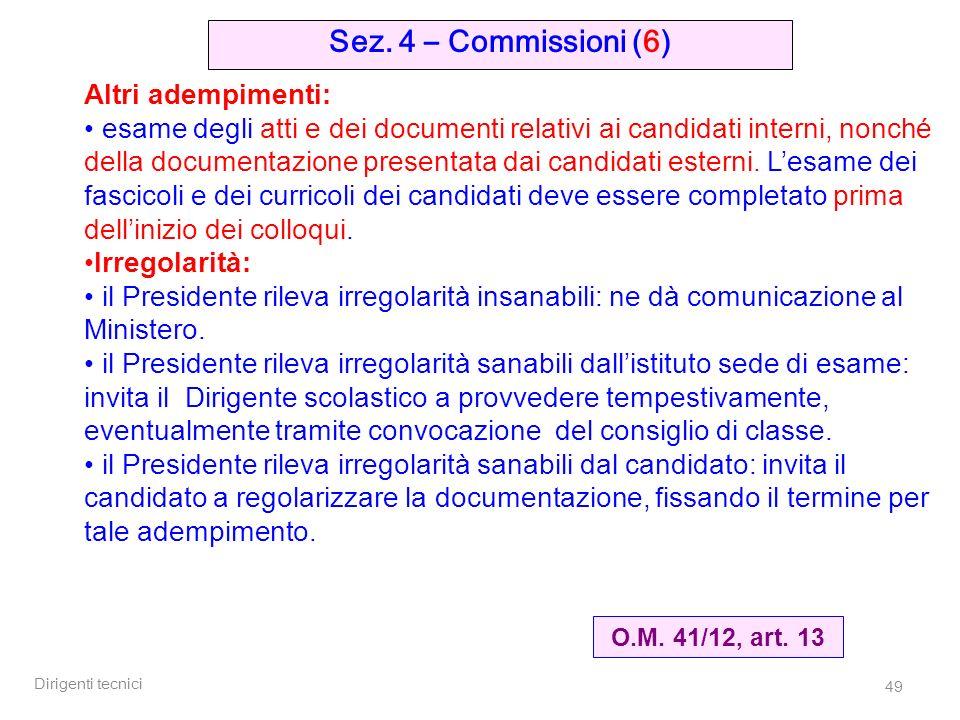 Sez. 4 – Commissioni (6) Altri adempimenti: