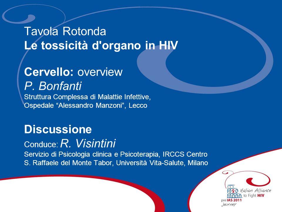 Le tossicità d organo in HIV Cervello: overview P. Bonfanti