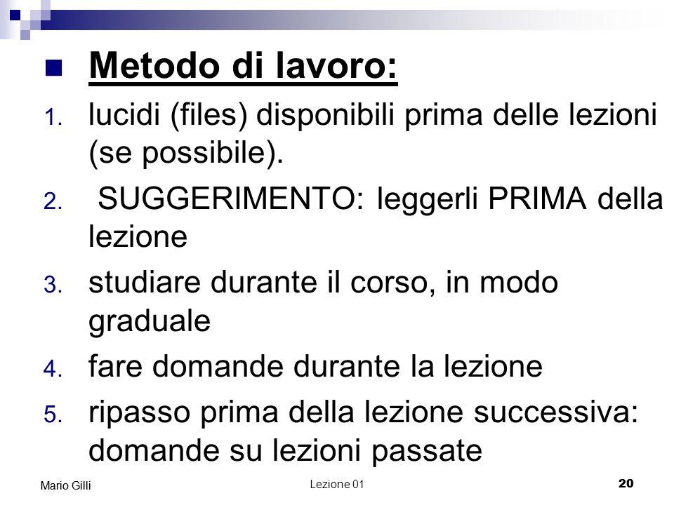 Microeconomia Mario Gilli. Metodo di lavoro: lucidi (files) disponibili prima delle lezioni (se possibile).