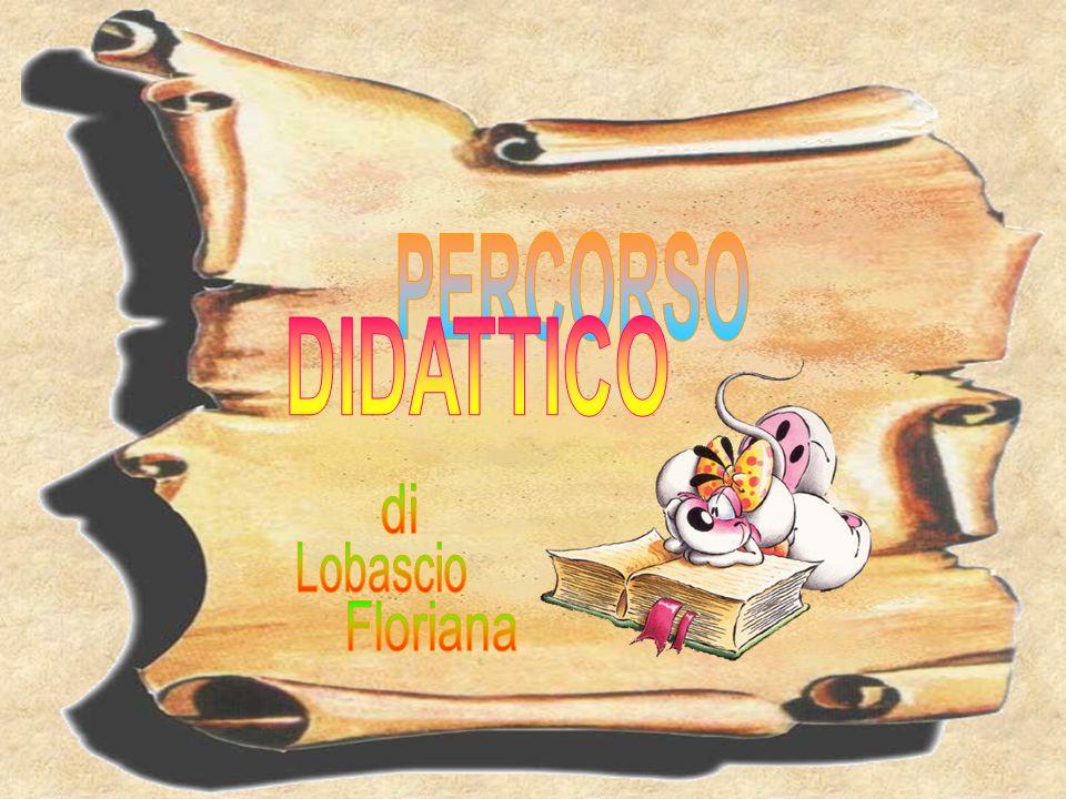 PERCORSO DIDATTICO di Lobascio Floriana