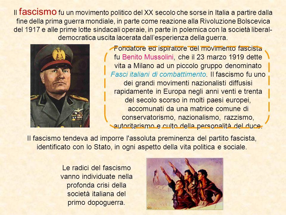 Il fascismo fu un movimento politico del XX secolo che sorse in Italia a partire dalla fine della prima guerra mondiale, in parte come reazione alla Rivoluzione Bolscevica del 1917 e alle prime lotte sindacali operaie, in parte in polemica con la società liberal-democratica uscita lacerata dall'esperienza della guerra.