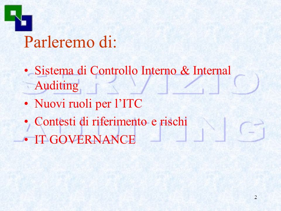 Parleremo di: Sistema di Controllo Interno & Internal Auditing