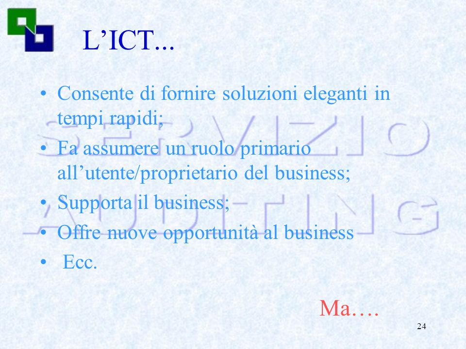 L'ICT... Ma…. Consente di fornire soluzioni eleganti in tempi rapidi;