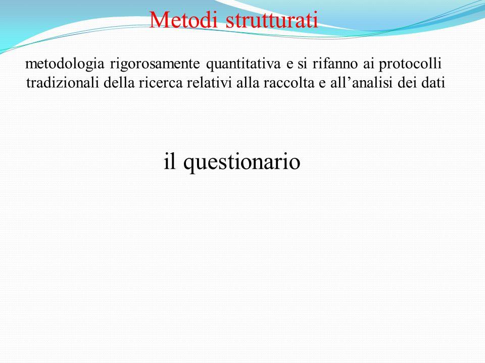 metodologia rigorosamente quantitativa e si rifanno ai protocolli