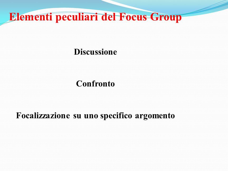 Elementi peculiari del Focus Group