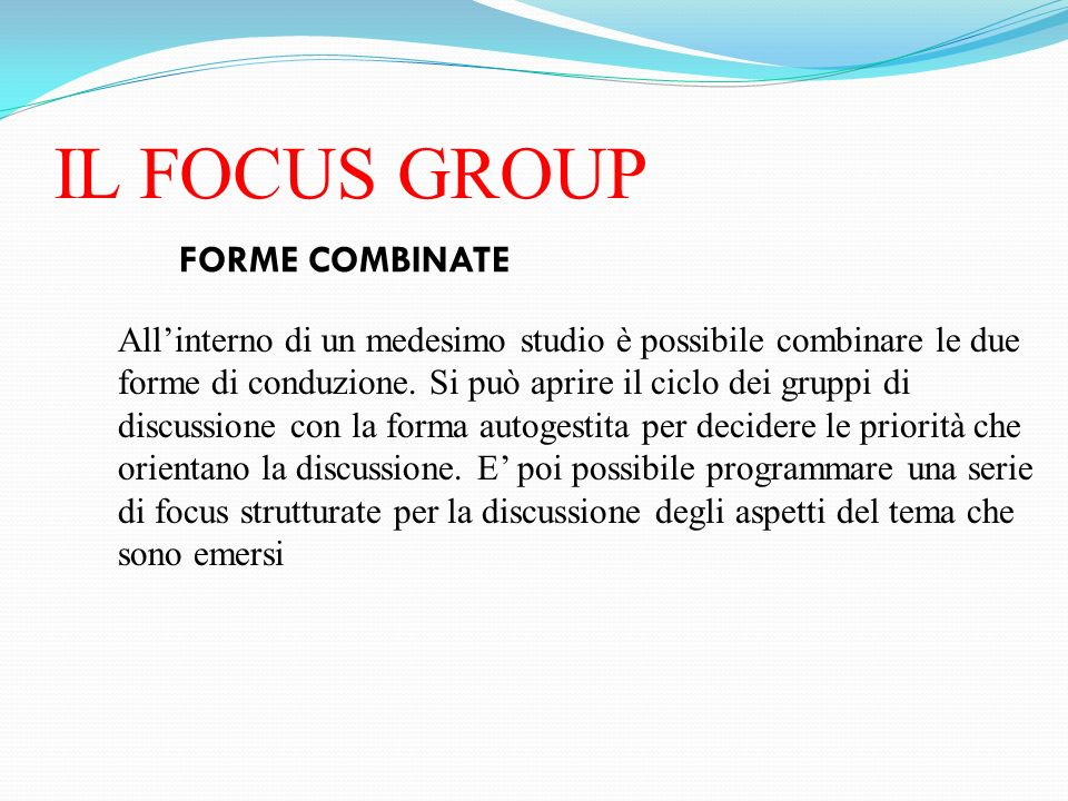IL FOCUS GROUP FORME COMBINATE