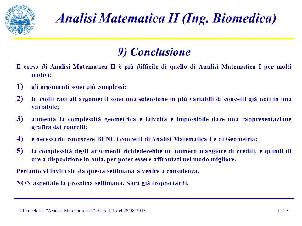 9) Conclusione Il corso di Analisi Matematica II è più difficile di quello di Analisi Matematica I per molti motivi: