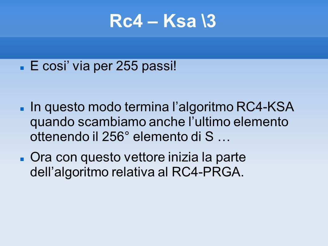 Rc4 – Ksa \3 E cosi' via per 255 passi!