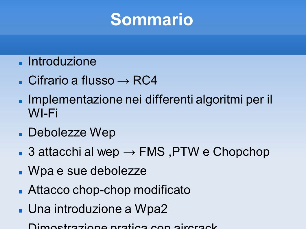 Sommario Introduzione Cifrario a flusso → RC4