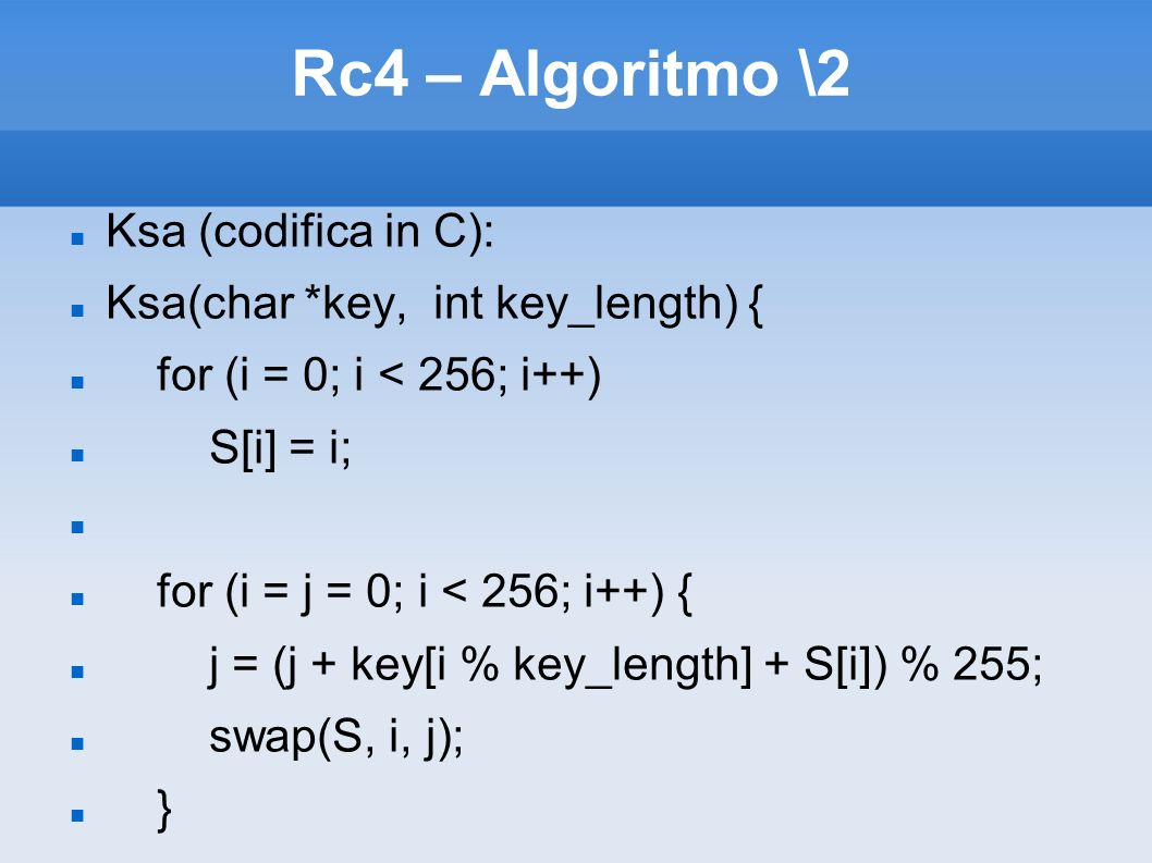 Rc4 – Algoritmo \2 Ksa (codifica in C):