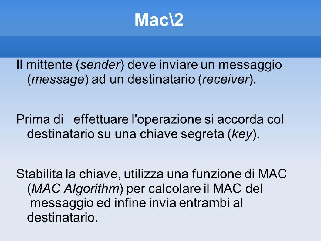 Mac\2 Il mittente (sender) deve inviare un messaggio (message) ad un destinatario (receiver).