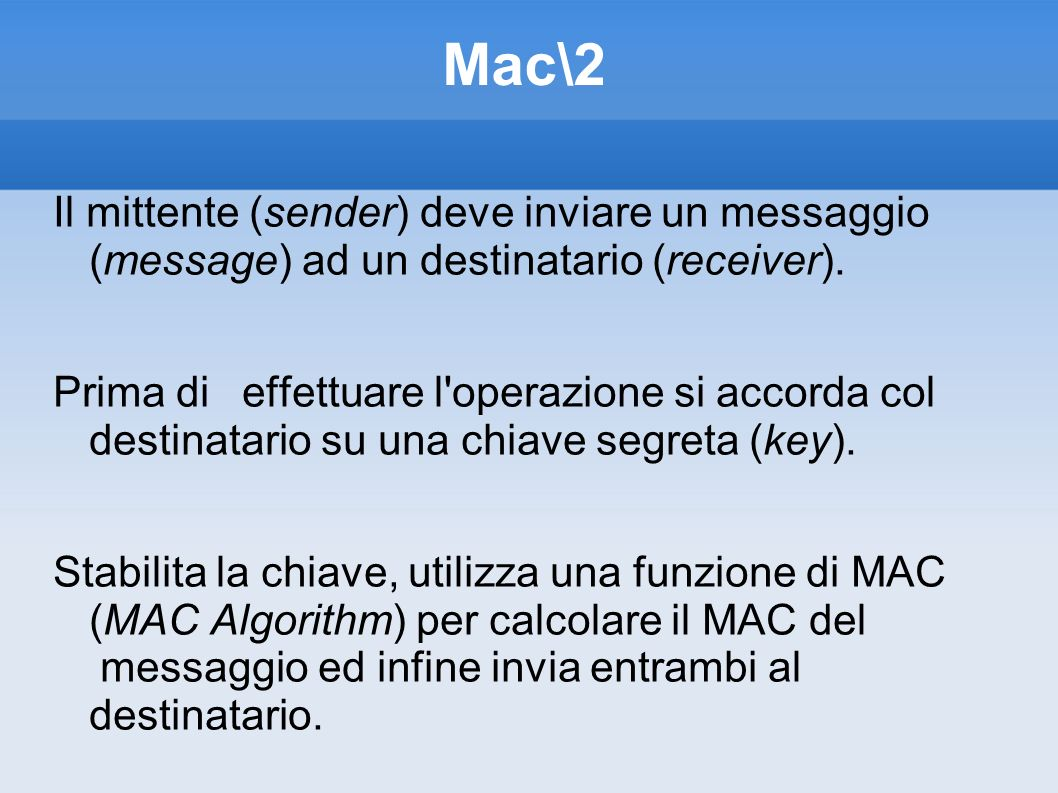 Mac\2Il mittente (sender) deve inviare un messaggio (message) ad un destinatario (receiver).