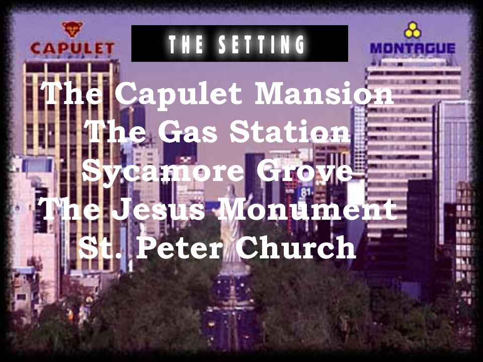 The Capulet Mansion The Gas Station Sycamore Grove The Jesus Monument St. Peter Church