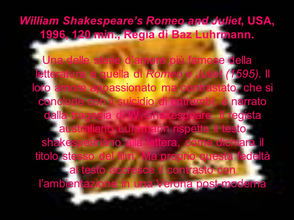 William Shakespeare's Romeo and Juliet, USA, 1996, 120 min