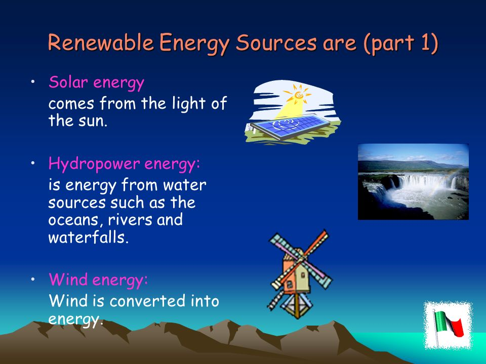Renewable Energy Sources are (part 1)