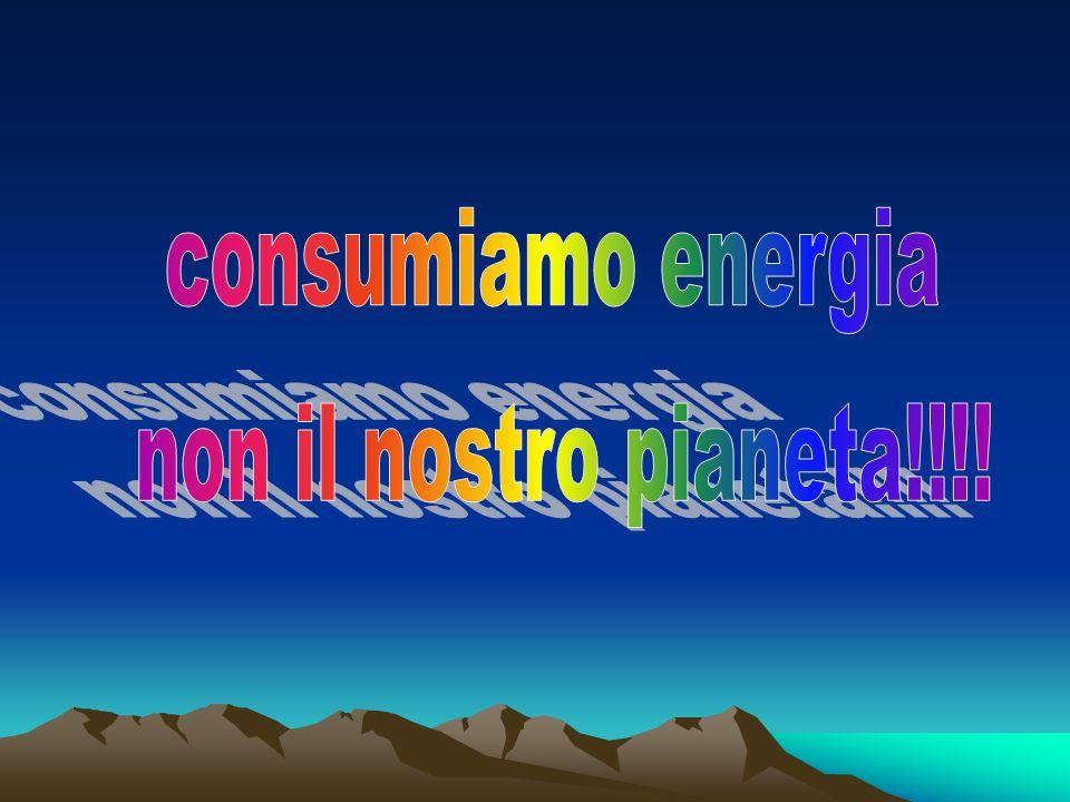 consumiamo energia non il nostro pianeta!!!!