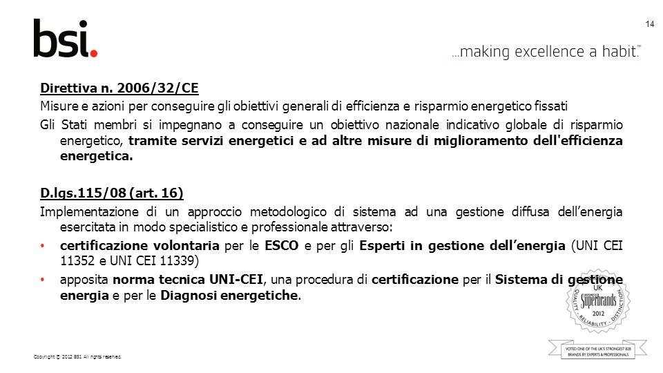 14Direttiva n. 2006/32/CE. Misure e azioni per conseguire gli obiettivi generali di efficienza e risparmio energetico fissati.