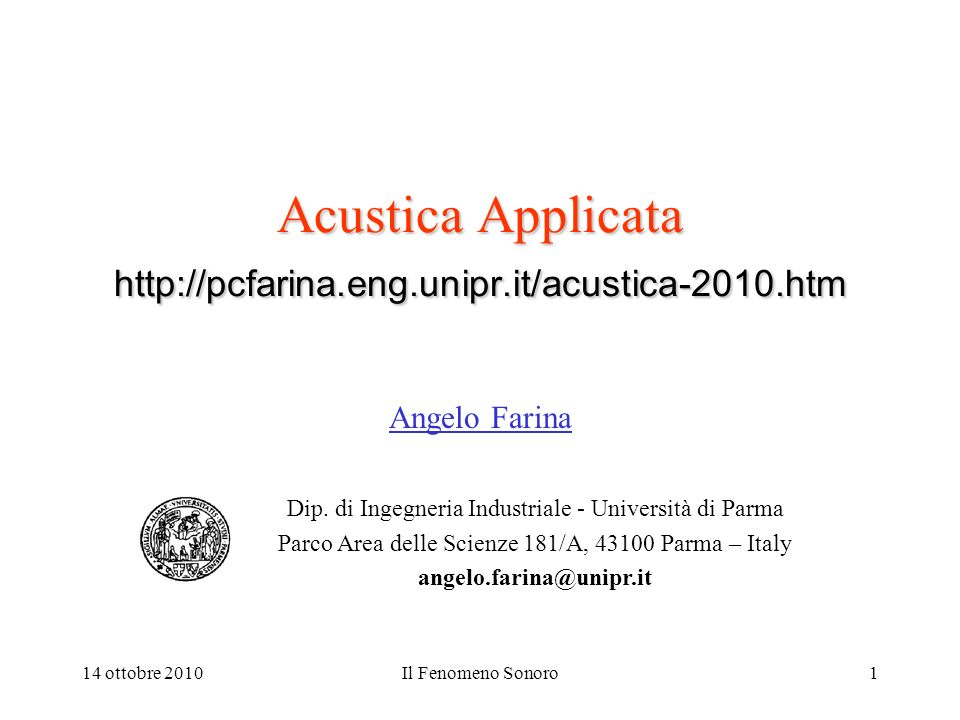 Acustica Applicata http://pcfarina.eng.unipr.it/acustica-2010.htm