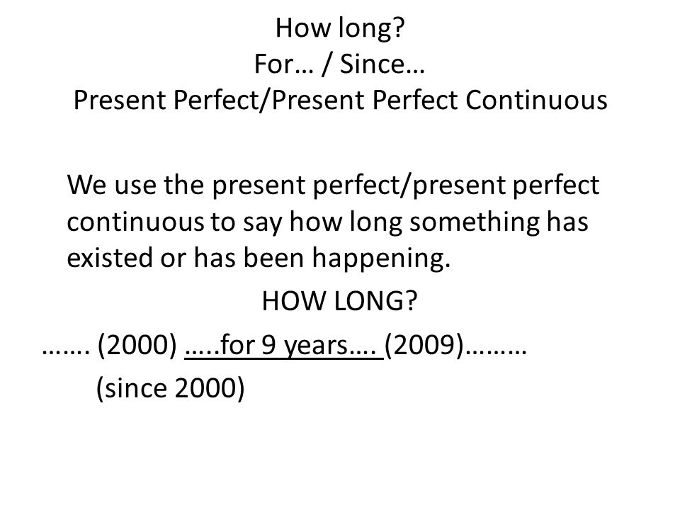 How long For… / Since… Present Perfect/Present Perfect Continuous