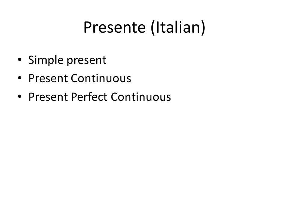 Presente (Italian) Simple present Present Continuous