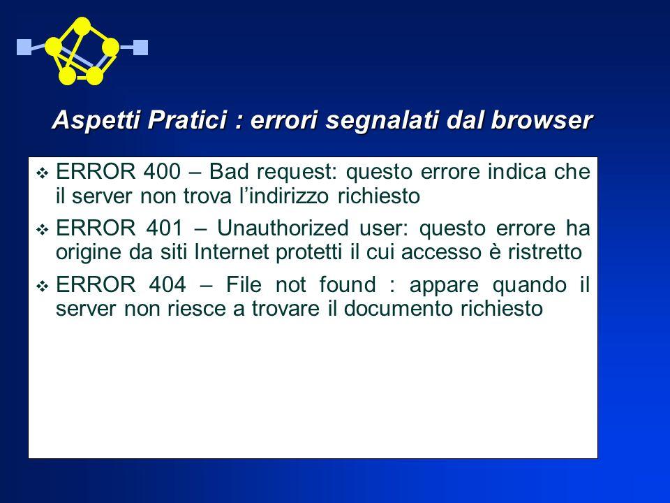 Aspetti Pratici : errori segnalati dal browser