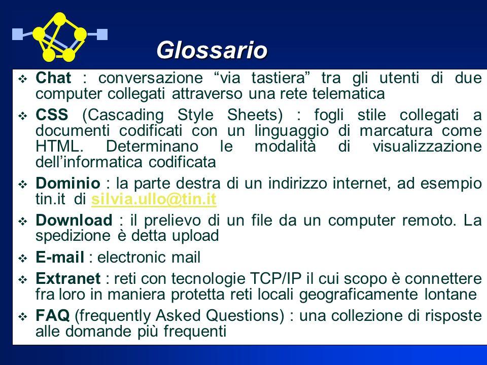 Glossario Chat : conversazione via tastiera tra gli utenti di due computer collegati attraverso una rete telematica.