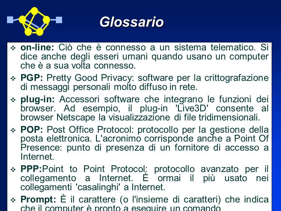 Glossario on-line: Ciò che è connesso a un sistema telematico. Si dice anche degli esseri umani quando usano un computer che è a sua volta connesso.