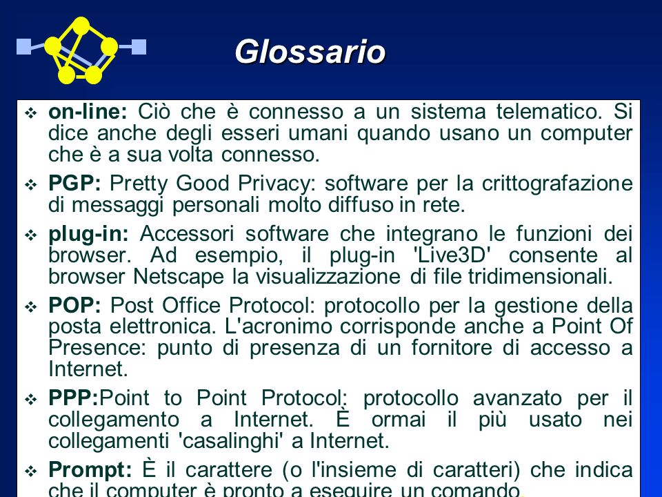 Glossarioon-line: Ciò che è connesso a un sistema telematico. Si dice anche degli esseri umani quando usano un computer che è a sua volta connesso.