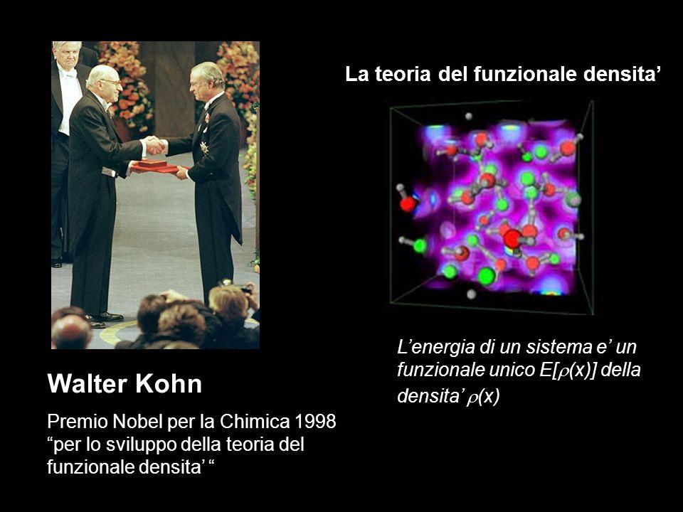 Walter Kohn La teoria del funzionale densita'