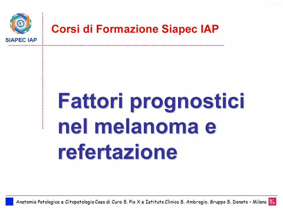 Fattori prognostici nel melanoma e refertazione