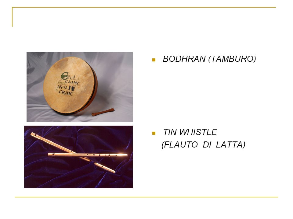 BODHRAN (TAMBURO) TIN WHISTLE (FLAUTO DI LATTA)