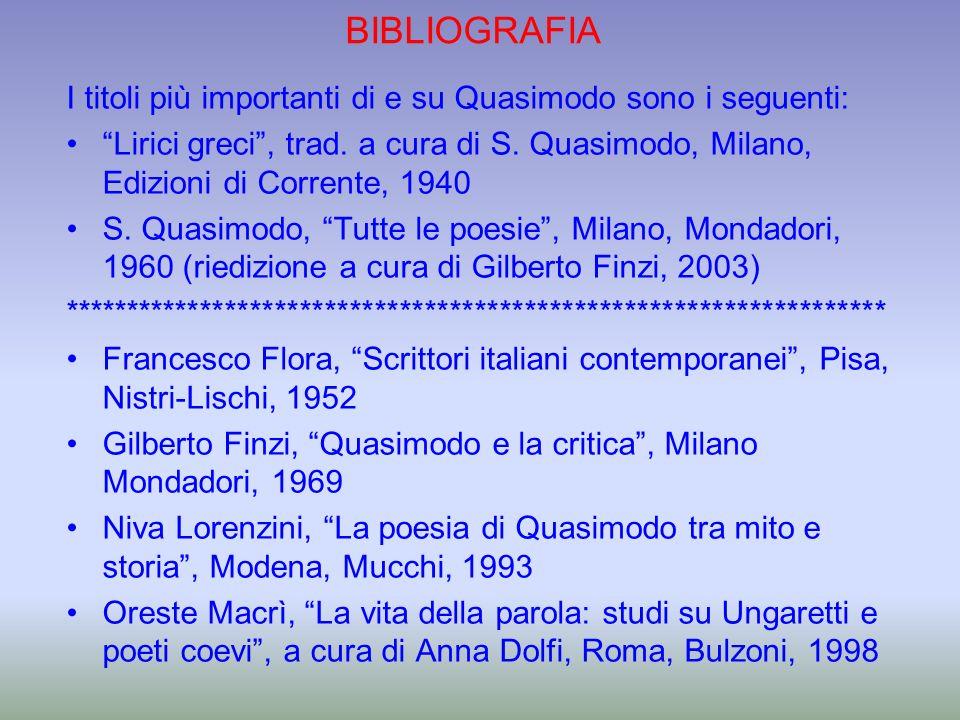BIBLIOGRAFIA I titoli più importanti di e su Quasimodo sono i seguenti: