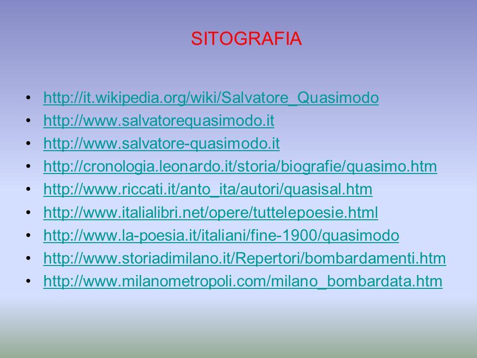 SITOGRAFIA http://it.wikipedia.org/wiki/Salvatore_Quasimodo