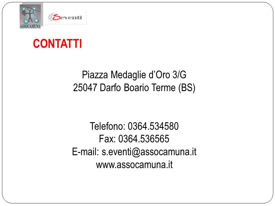 CONTATTI Piazza Medaglie d'Oro 3/G 25047 Darfo Boario Terme (BS)