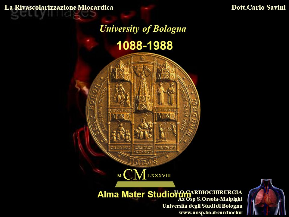 University of Bologna 1088-1988 M-CM-LXXXVIII Alma Mater Studiorum