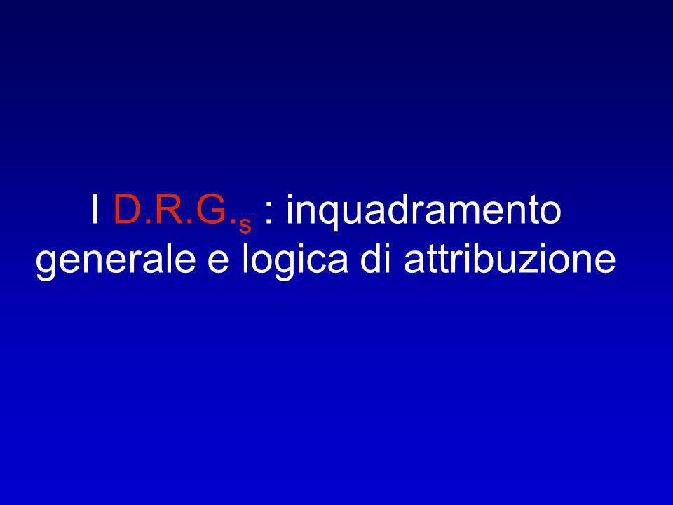 I D.R.G.s : inquadramento generale e logica di attribuzione