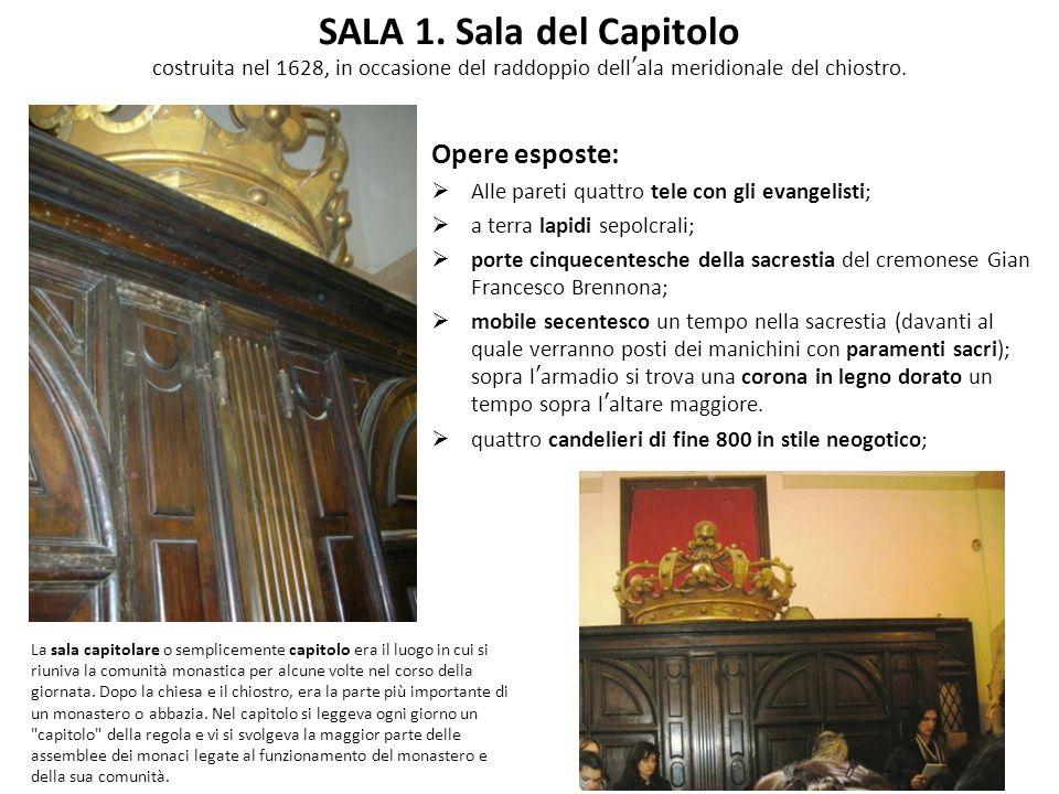 SALA 1. Sala del Capitolo costruita nel 1628, in occasione del raddoppio dell'ala meridionale del chiostro.