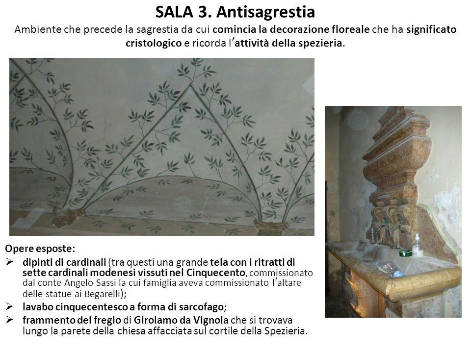 SALA 3. Antisagrestia Ambiente che precede la sagrestia da cui comincia la decorazione floreale che ha significato cristologico e ricorda l'attività della spezieria.