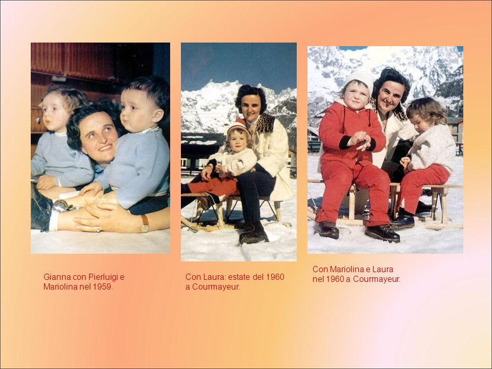 Con Mariolina e Laura nel 1960 a Courmayeur.
