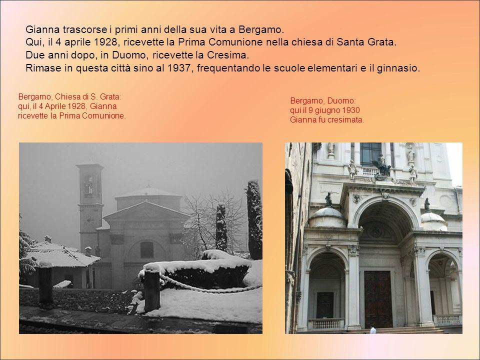 Gianna trascorse i primi anni della sua vita a Bergamo.