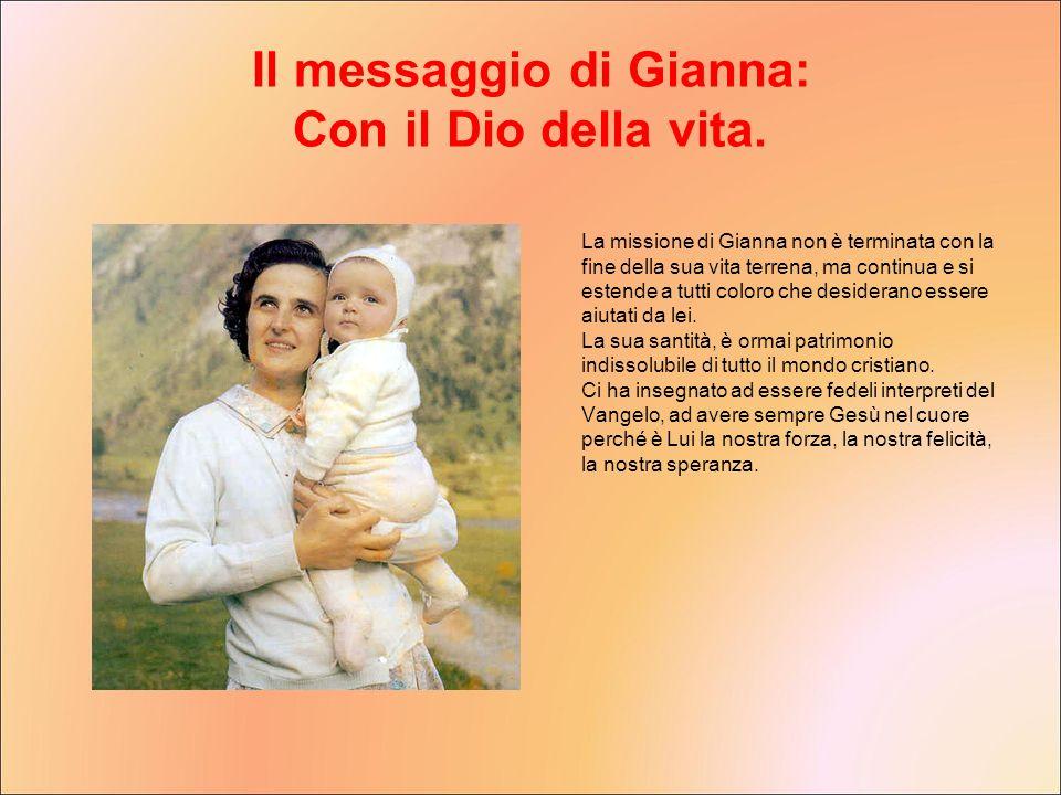 Il messaggio di Gianna: Con il Dio della vita.
