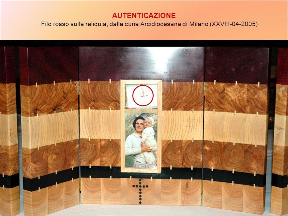 AUTENTICAZIONE Filo rosso sulla reliquia, dalla curia Arcidiocesana di Milano (XXVIII‑04‑2005)