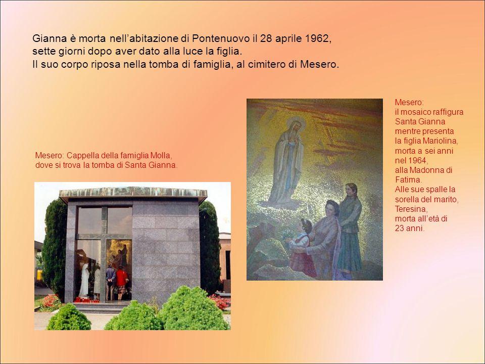Gianna è morta nell'abitazione di Pontenuovo il 28 aprile 1962,