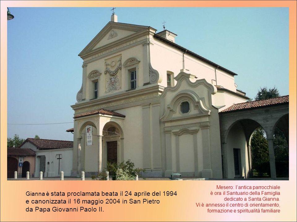 Mesero: l'antica parrocchiale è ora il Santuario della Famiglia dedicato a Santa Gianna. Vi è annesso il centro di orientamento, formazione e spiritualità familiare