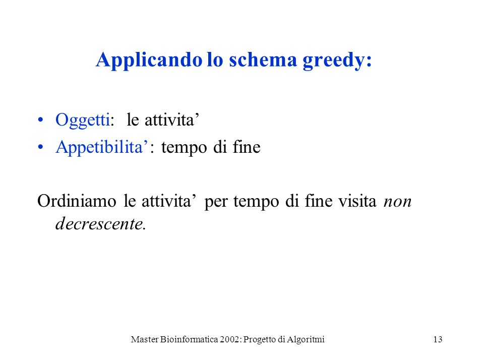 Applicando lo schema greedy: